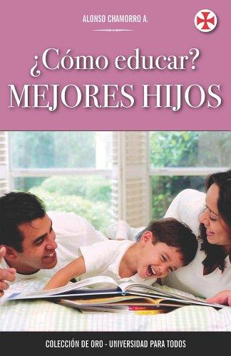 Los mejores libros descargan google books COMO EDUCAR A LOS HIJOS (Lectura Fácil: Universidad para Todos nº 4) RTF