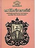 Ex libris erotici. Antologia grafica da Von Bayros, Martini, fino ai giorni nostri.