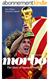 Morbo: The Story of Spanish Football (English Edition)