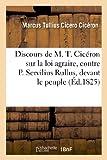 Telecharger Livres Discours de M T Ciceron sur la loi agraire contre P Servilius Rullus devant le peuple et dans le senat latin francais en regard (PDF,EPUB,MOBI) gratuits en Francaise