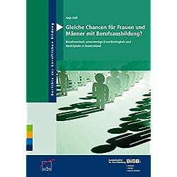 Gleiche Chancen für Frauen und Männer mit Berufsausbildung?: Berufswechsel, unterwertige Erwerbstätigkeit und Niedriglohn in Deutschland (Berichte zur beruflichen Bildung)