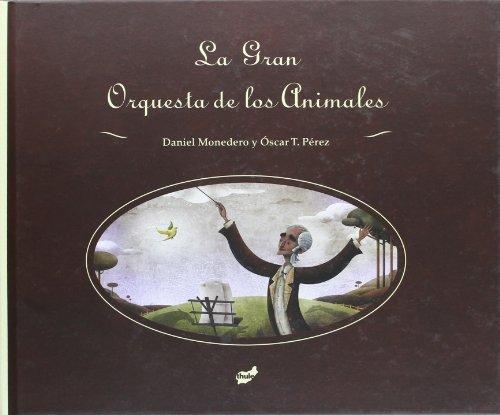 La Gran Orquesta De Los Animales (Trampantojo) por Daniel Monedero