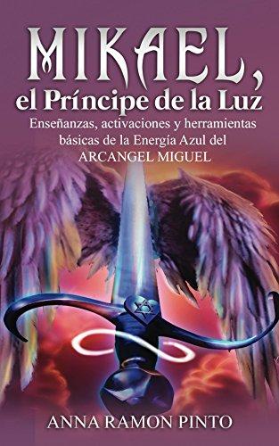 Mikael, el Príncipe de la Luz: Herramientas básicas del Arcángel Miguel
