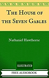 The House of the Seven Gables: The Original Classics - Illustrated (English Edition)