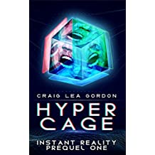 Hypercage: A Cyberpunk Techno-Thriller (Instant Reality Book 1)