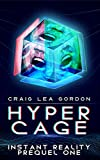 Hypercage: A Cyberpunk Techno Thriller: Instant Reality Prequel One