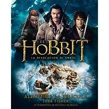 El Hobbit: La Desolación de Smaug. Álbum de la película (Libros oficiales de las películas)