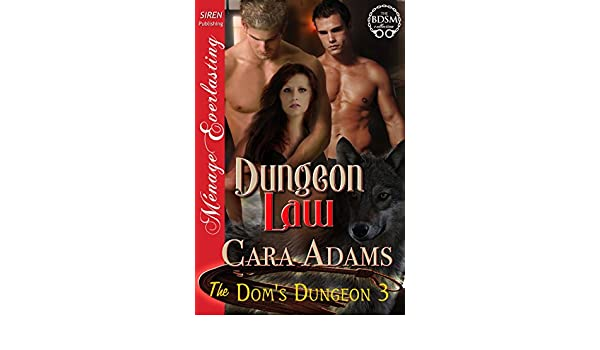 Dungeon law the doms dungeon 3 siren publishing menage dungeon law the doms dungeon 3 siren publishing menage everlasting ebook cara adams amazon kindle store fandeluxe Images