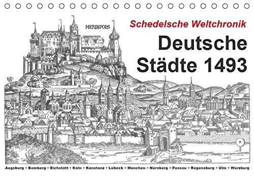 Schedelsche Weltchronik Deutsche Städte 1493 (Tischkalender 2019 DIN A5 quer): Deutschland im ausgehenden Mittelalter (Monatskalender, 14 Seiten ) (CALVENDO Orte)