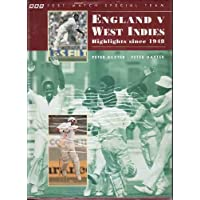 England Versus West Indies: Highlights Since 1948: The BBC Test Match Special Team