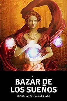El bazar de los sueños (Cuentos maravillosos nº 3) (Spanish Edition) di [Villar Pinto, Miguel Ángel]