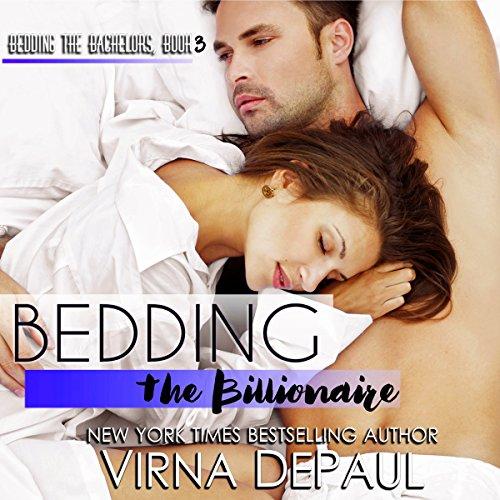 Bedding the Billionaire: Bedding the Bachelors, Book 3
