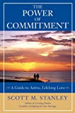 The Power of Commitment: A Guide to Active, Lifelong Love