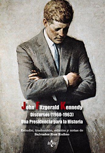 Discursos (1960-1963) Una Presidencia para la Historia (Ciencia Política - Semilla Y Surco - Serie De Ciencia Política)