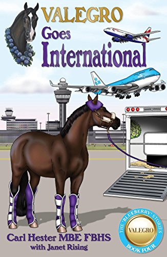 Valegro Goes International: The Blueberry Stories: Book Four