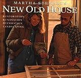 Martha Stewart's New Old House: Restoration, Renovation, Decoration, Landscaping by Martha Stewart (1997-06-16)