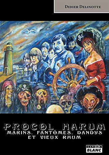 Procol Harum Marins, fantômes, dandys et vieux rhum