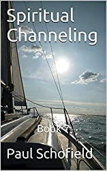 Spiritual Channeling: Book 7
