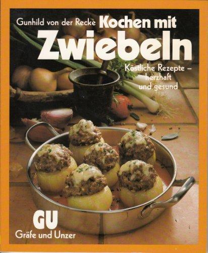 Kochen mit Zwiebeln. Köstliche Rezepte - herzhaft und gesund (Livre en allemand)