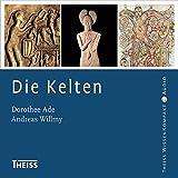 Die Kelten - Dorothee Ade