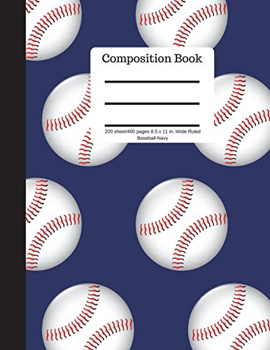 Composition Book 200 sheet/400 pages 8.5 x 11 in.-Wide Ruled Baseball-Navy: Baseball Writing Notebook | Soft Cover por Goddess Book Press