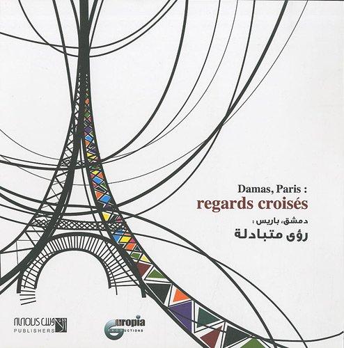 Damas, Paris : regards croisés