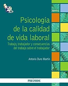 Psicología de la calidad de vida laboral de [Martín, Antonio Duro]