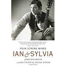 Four Strong Winds: Ian and Sylvia by John Einarson (2012-09-04)