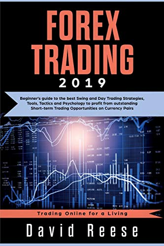 Forex Trading: Beginner's guide to the best Swing and Day Trading Strategies, Tools, Tactics and Psychology to profit from outstanding Short-term ... Currency Pairs (Trading Online for a Living)