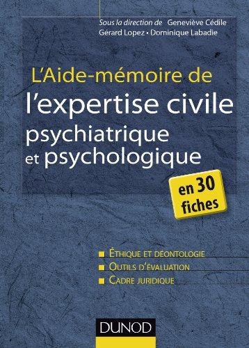 L'aide-mmoire de l'expertise civile psychiatrique et psychologique - en 30 fiches