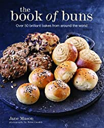 The Book of Buns Over 50 Brilliant Bakes from Around the World by Jane Mason (2013-11-16)