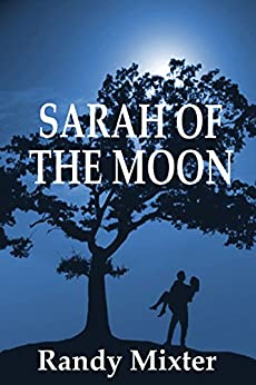 Sarah Of The Moon (English Edition) par [Mixter, Randy]