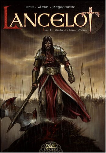 Lancelot, Tome 1 : Claudas des Terres Désertes