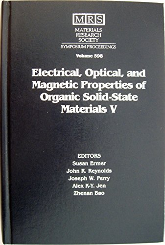 Electrical, Optical, and Magnetic Properties of Organic Solid-State Materials V: Symposium Held November 29-December 3, 1999, Boston, Massachusetts, ... Society Symposium Proceedings Volume 598)