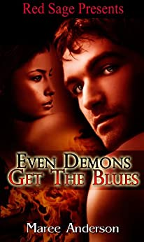 Even Demons Get The Blues by [ANDERSON, MAREE]