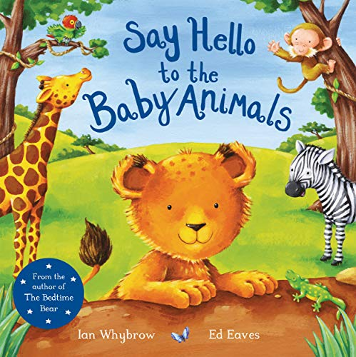 Say Hello to the Baby Animals: A soft to touch book (English Edition)