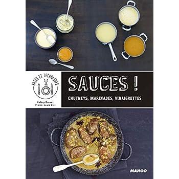 Sauces ! : De la technique à la recette