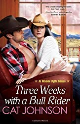Three Weeks With A Bull Rider (An Oklahoma Nights Romance) by Cat Johnson (2014-03-25)