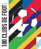 Telecharger Livres Les 100 clubs de foot de legende (PDF,EPUB,MOBI) gratuits en Francaise