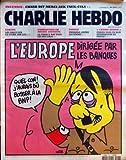 CHARLIE HEBDO [No 1013] du 16/11/2011 - L'EUROPE DIRIGEE PAR LES BANQUES PAR CHARB - INCENDIE / CHARB DIT MERCI AUX FAUX-CULS - EUROPE / LES GRECS SUR LE DIVAN PAR LUZ - CORRUPTION EN ARABIE SAOUDITE - TUNISIE / ENNAHDA LIBERE LA FEMME