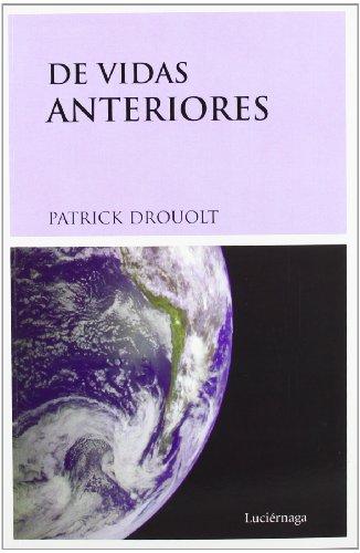 Descargar Libro De vidas anteriores de Patrick Drouot