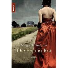 Die Frau in Rot: Roman