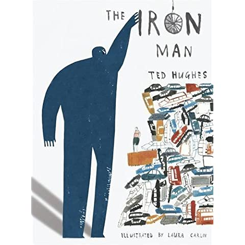 The Iron Man by Ted Hughes (1-Nov-2010) Hardcover