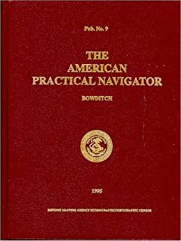 American practical navigator: an epitome of navigation and nautical astronomy (English Edition) par [Bowditch, Nathaniel]