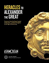 From Heracles to Alexander the Great: Treasures from the Royal Capital of Macedon, a Hellenic Kingdom in the Age of Democracy