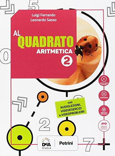 Al quadrato. aritmetica-geometria. per la scuola media. con e-book. con espansione online. con dvd-rom: 2
