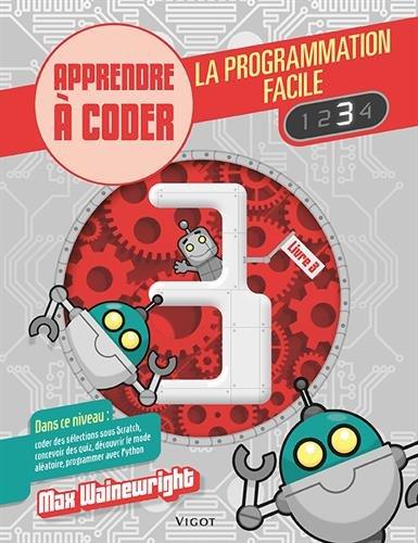 La programmation facile : Apprendre à coder, Livre 3 par Max Wainewright