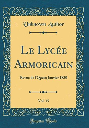 Le Lycée Armoricain, Vol. 15: Revue de l'Quest; Janvier 1830 (Classic Reprint)