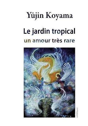 Jardin Tropical - Le Jardin