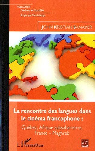 Rencontre des Langues Dans le Cinema Francophone Quebec Afrique Subsaharienne France Maghreb